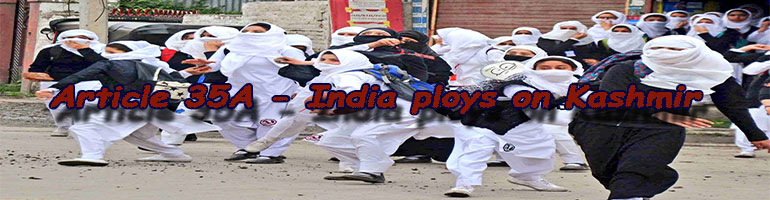 Article 35A - India Ploys on Kashmir