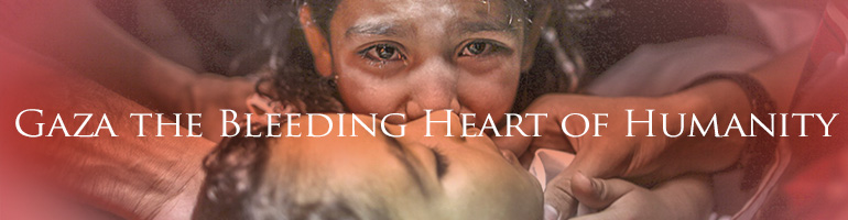 Gaza - Bleeding Heart of Humanity