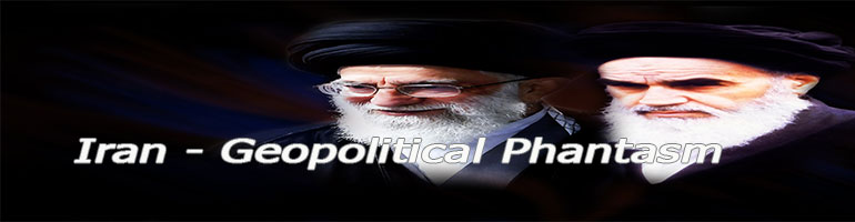 Iran – Geopolitical Phantasm