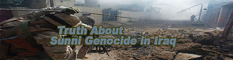 Truth About Sunni Genocide in Iraq