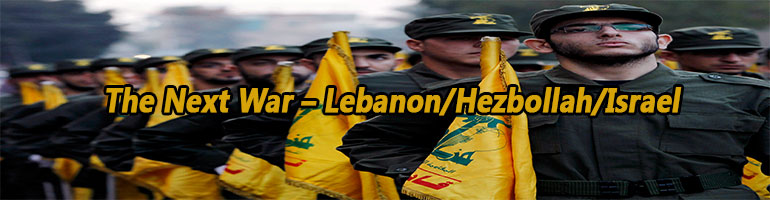 The Next War – Lebanon/Hezbollah/Israel
