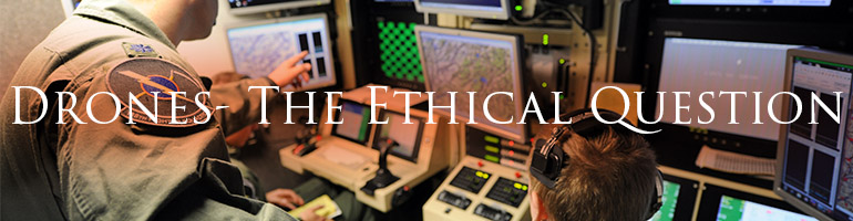 Drones- The Ethical Question