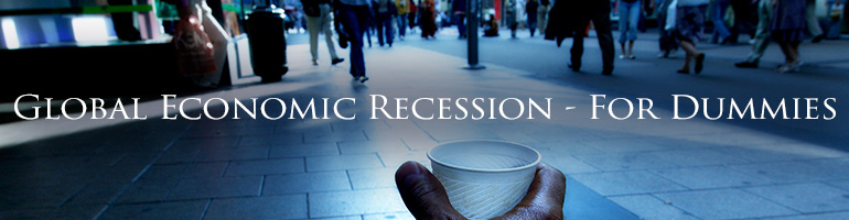 Global Economic Recession - For Dummies