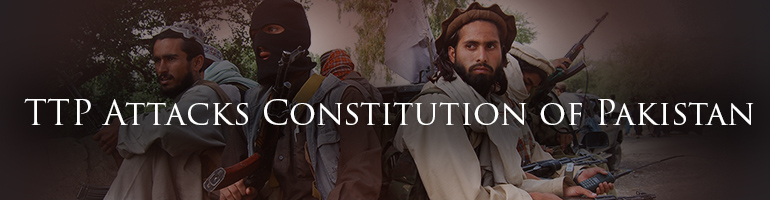 TTP Attacks Constitution of Pakistan