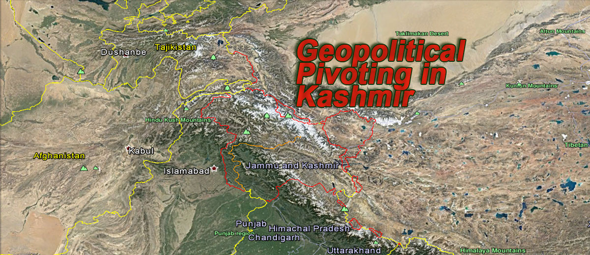 Geopolitical Pivoting in Kashmir