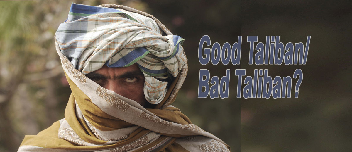 Good Taliban/ Bad Taliban?